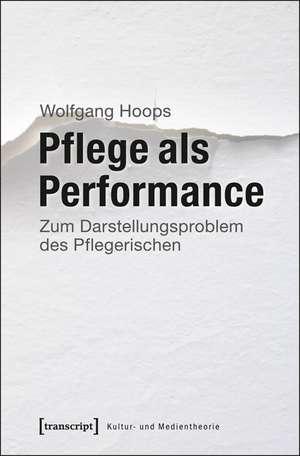 Pflege als Performance