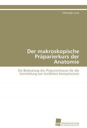 Der Makroskopische Praparierkurs Der Anatomie