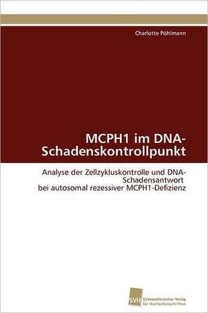 McPh1 Im DNA-Schadenskontrollpunkt