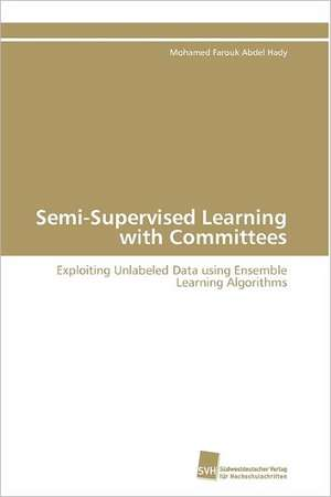 Semi-Supervised Learning with Committees de Mohamed Farouk Abdel Hady