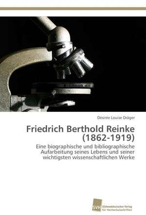 Friedrich Berthold Reinke (1862-1919)