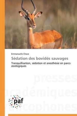 Sedation des bovides sauvages