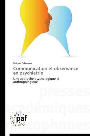 Communication et observance en psychiatrie de Jerome Palazzolo