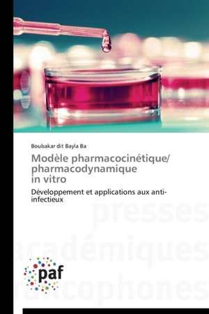 Modele Pharmacocinetique/ Pharmacodynamique in Vitro