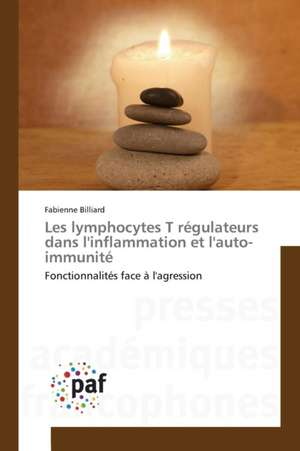 Les lymphocytes T regulateurs dans l'inflammation et l'auto-immunite