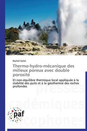 Thermo-hydro-mécanique des milieux poreux avec double porosité de Rachel Gelet