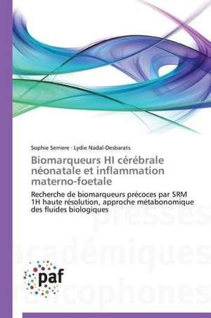 Biomarqueurs HI cerebrale neonatale et inflammation materno-foetale