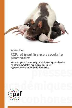 RCIU et insuffisance vasculaire placentaire