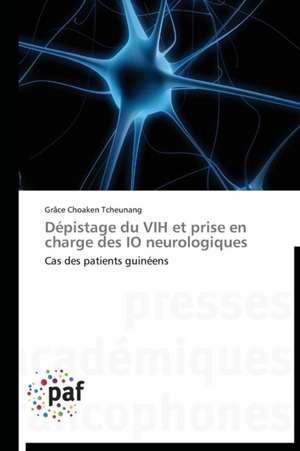 Depistage du VIH et prise en charge des IO neurologiques