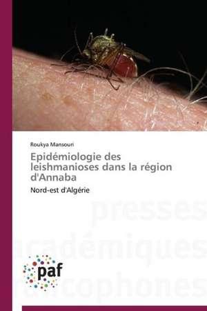 Epidemiologie des leishmanioses dans la region d'Annaba
