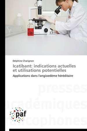 Icatibant: indications actuelles et utilisations potentielles