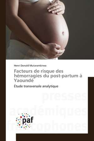 Facteurs de risque des hemorragies du post-partum à Yaounde
