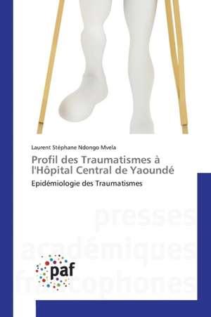 Profil des Traumatismes à l'Hopital Central de Yaounde