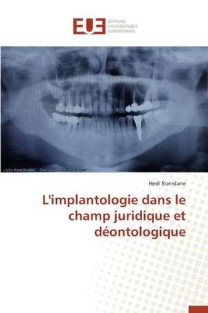 L'Implantologie Dans Le Champ Juridique Et Deontologique