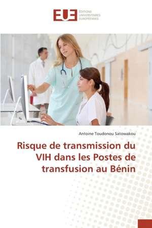 Risque de Transmission Du Vih Dans Les Postes de Transfusion Au Benin