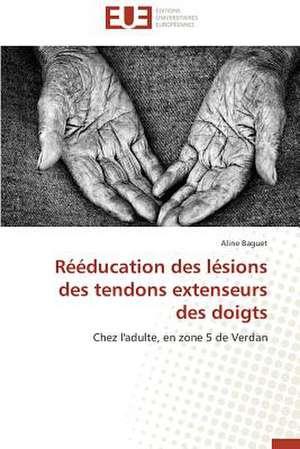 Reeducation Des Lesions Des Tendons Extenseurs Des Doigts