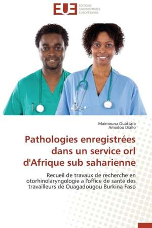 Pathologies Enregistrees Dans Un Service Orl D'Afrique Sub Saharienne