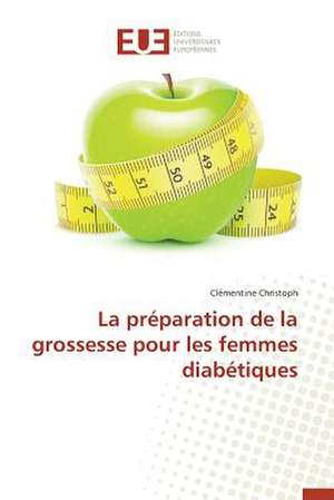 La Preparation de La Grossesse Pour Les Femmes Diabetiques