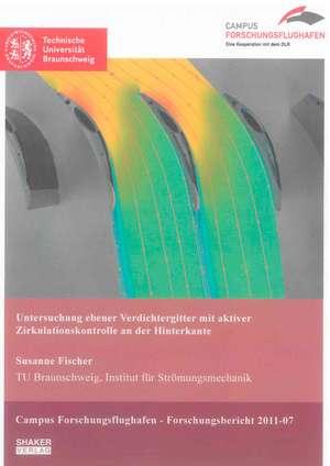 Untersuchung ebener Verdichtergitter mit aktiver Zirkulationskontrolle an der Hinterkante de Susanne Fischer