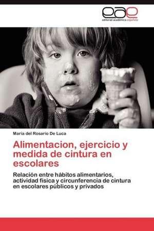 Alimentacion, Ejercicio y Medida de Cintura En Escolares