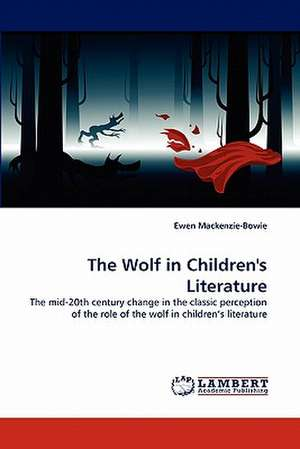 The Wolf in Children's Literature de Ewen Mackenzie-Bowie