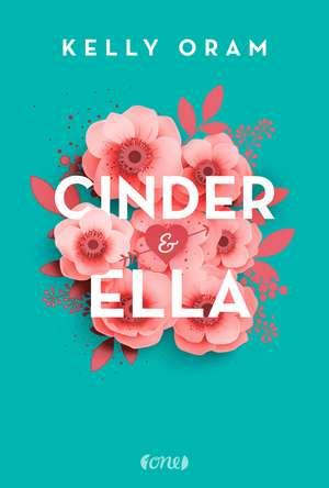 Cinder & Ella de Kelly Oram