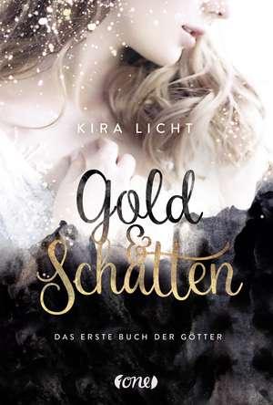 Gold und Schatten de Kira Licht