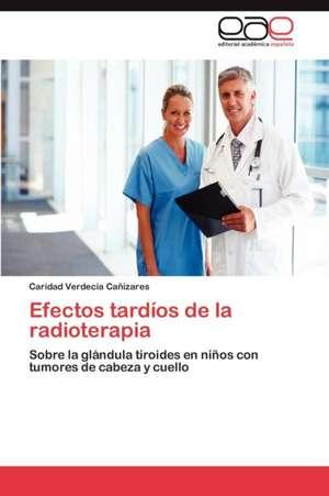 Efectos Tardios de La Radioterapia