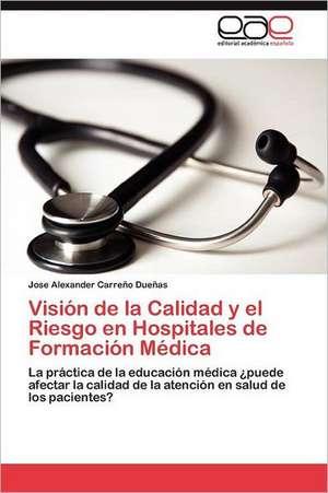 Vision de La Calidad y El Riesgo En Hospitales de Formacion Medica