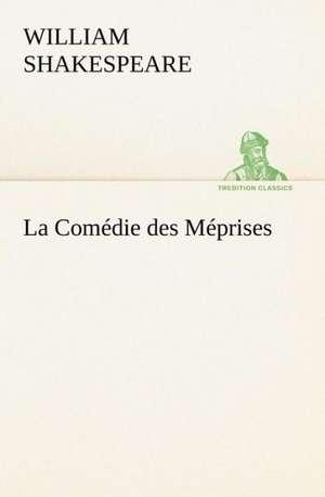 La Com Die Des M Prises:  La France, La Russie, L'Allemagne Et La Guerre Au Transvaal de William Shakespeare