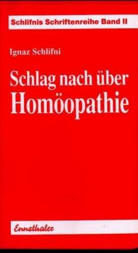Schlag nach ueber Homoeopathie
