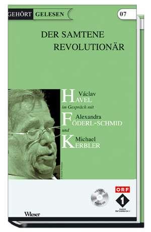 Gehoert gelesen, Der samtene Revolutionaer