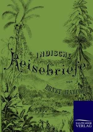 Indische Reisebriefe de Ernst Haeckel