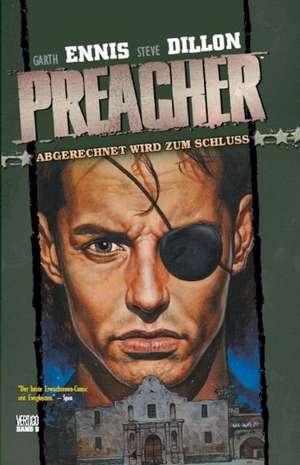 Preacher 09 - Abgerechnet wird zum Schluss de Garth Ennis