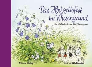 Das Hochzeitsfest im Wiesengrund de Fritz Baumgarten