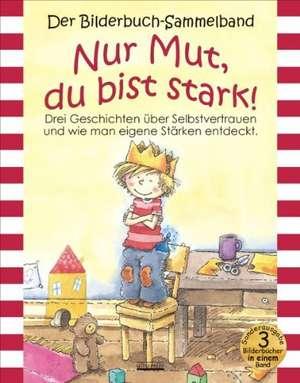 Nur Mut, du bist stark! Bilderbuch-Sammelband de Christine Jüngling