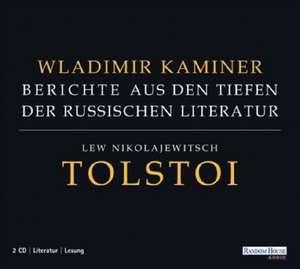 Berichte aus den Tiefen der russischen Literatur. Lew Nikolajewitsch Tolstoi