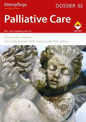Altenpflege Dossier 02 - Palliative Care