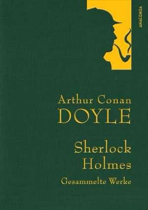 Sherlock Holmes - Gesammelte Werke (Iris®-LEINEN mit goldener Schmuckpraegung)