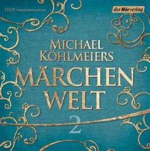 Michael Koehlmeiers Maerchenwelt 2