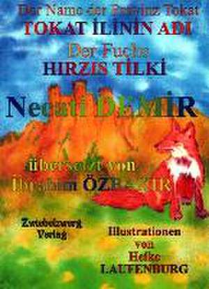 Der Name der Provinz Tokat & der Fuchs / TOKAT ILININ ADI & HIRZIS TILKI de Necati Demir