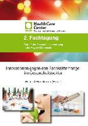 Innovationen gegen den Fachkraeftemangel im Gesundheitssektor