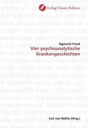 Vier psychoanalytische Krankengeschichten de Sigmund Freud