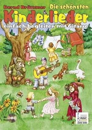 Die schönsten Kinderlieder einfach begleiten mit Gitarre de Bernd Brümmer