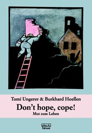 Don't hope, cope! - Mut zum Leben