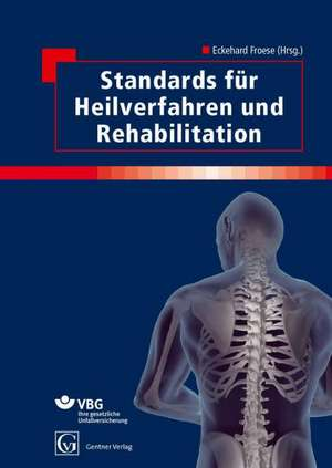 Standards fuer Heilverfahren und Rehabilitation