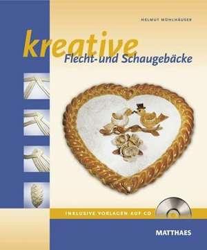 Kreative Flecht- und Schaugebäcke de Helmut Mühlhäuser