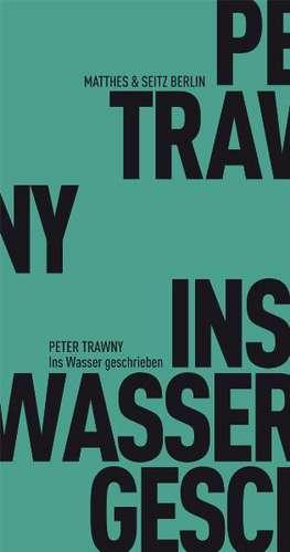 Ins Wasser geschrieben de Peter Trawny
