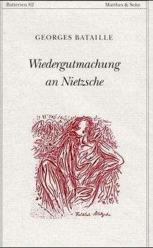 Wiedergutmachung an Nietzsche