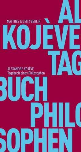Tagebuch eines Philosophen de Alexandre Kojève